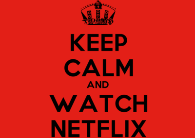 Keep Calm and watch Netflix